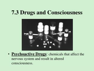 7.3 Drugs and Consciousness
