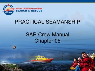 PRACTICAL SEAMANSHIP SAR Crew Manual Chapter 05