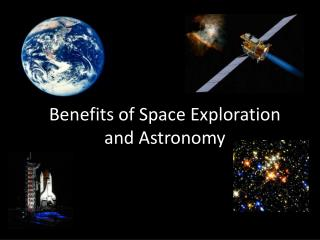 Benefits of Space Exploration  and Astronomy