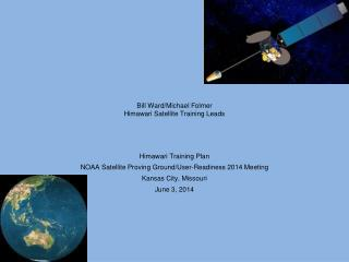 Bill Ward/Michael  Folmer Himawari  Satellite Training Leads