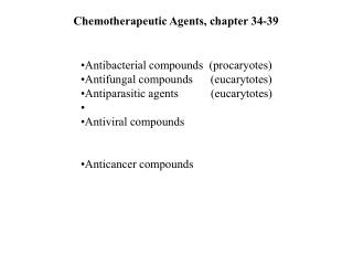 Chemotherapeutic Agents, chapter 34-39