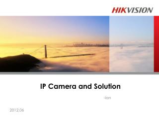 IP Camera and Solution