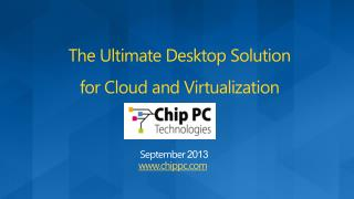 The Ultimate Desktop Solution for Cloud and Virtualization