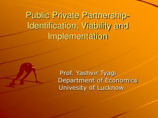Public Private Partnership- Identification, Viability and Implementation