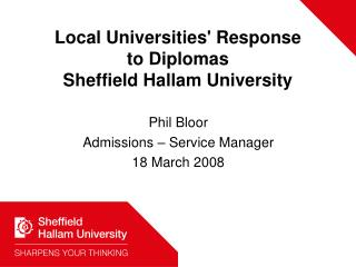 Local Universities' Response  to Diplomas  Sheffield Hallam University