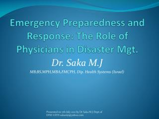 Emergency  Preparedness  and  Response : The  Role  of Physicians in Disaster  Mgt .