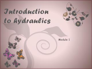 Introduction to hydraulics
