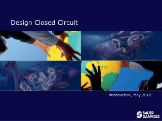 Design Closed Circuit