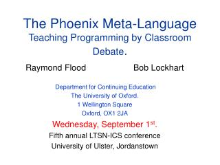 The Phoenix Meta-Language Teaching Programming by Classroom Debate .