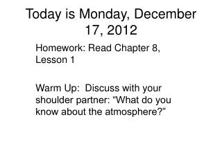Today is Monday, December 17, 2012