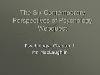 The Six Contemporary Perspectives of Psychology Webquest