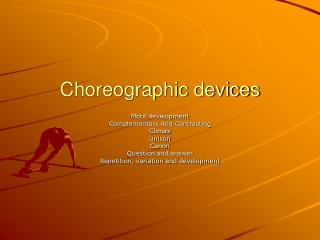 Choreographic devices