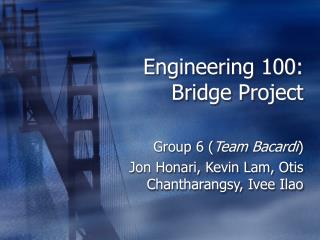Engineering 100: Bridge Project