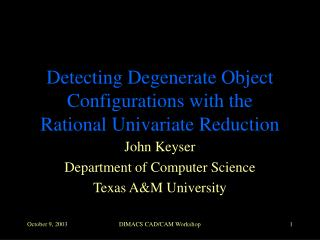 Detecting Degenerate Object Configurations with the  Rational Univariate Reduction