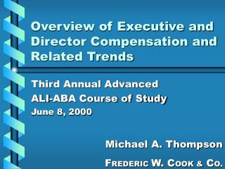 Overview of Executive and Director Compensation and Related Trends
