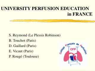UNIVERSITY PERFUSION EDUCATION 							in FRANCE