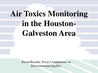 Air Toxics Monitoring in the Houston-Galveston Area