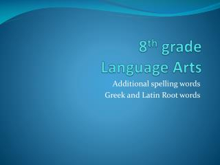 8 th  grade Language Arts