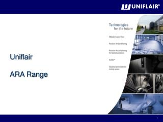 Uniflair  ARA Range