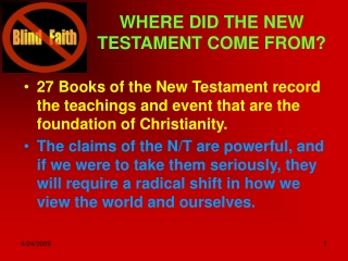 WHERE DID THE NEW TESTAMENT COME FROM?