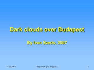 Dark clouds over Budapest