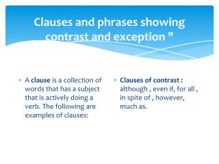 Clauses  and phrases showing contrast and exception ""