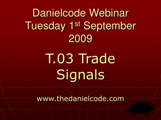 Danielcode Webinar Tuesday 1 st  September 2009