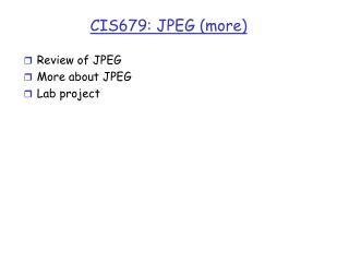 CIS679: JPEG (more)