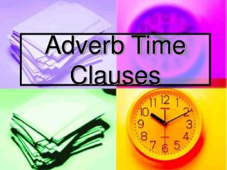 Adverb Time Clauses