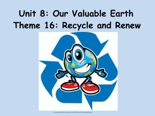 Unit 8: Our Valuable Earth