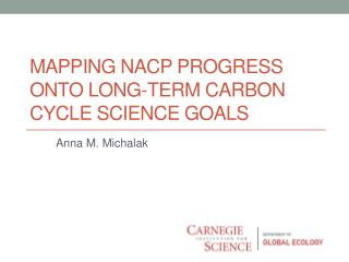 Mapping NACP Progress onto Long-term Carbon Cycle Science Goals
