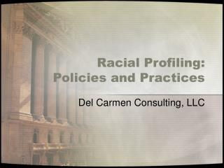 Racial Profiling: Policies and Practices