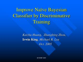 Improve Naïve Bayesian Classifier by Discriminative Training