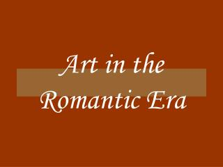 Art in the Romantic Era