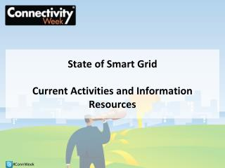 State of Smart Grid Current Activities and Information Resources