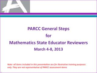 PARCC General Steps for  Mathematics State Educator Reviewers March 4-8, 2013