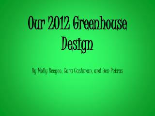 Our 2012 Greenhouse Design