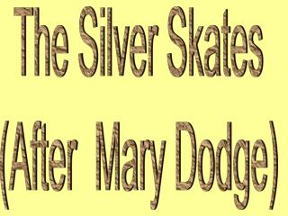 The Silver Skates (After  Mary Dodge)