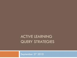 Active learning  Query Strategies