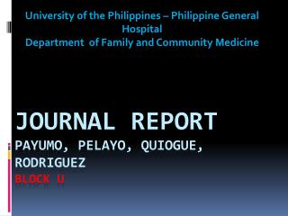 JOURNAL REPORT Payumo ,  Pelayo ,  Quiogue , Rodriguez block  U