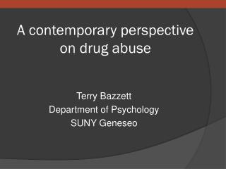 A contemporary perspective on drug abuse