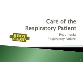 Care of the  Respiratory Patient