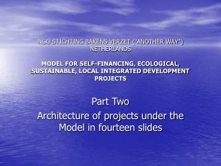 Part Two Architecture of projects under the Model in fourteen slides
