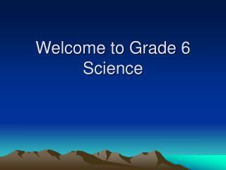 Welcome to Grade 6 Science