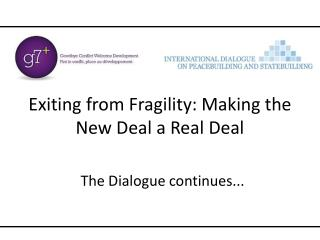 Exiting from Fragility: Making the New Deal a Real Deal