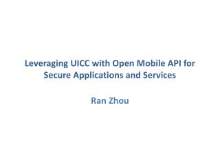 Leveraging UICC with Open Mobile API for Secure Applications and Services