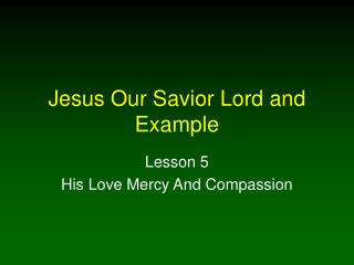 Jesus Our Savior Lord and Example