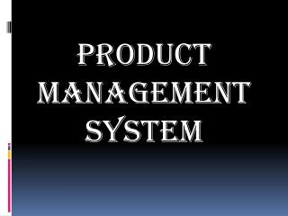 PRODUCT MANAGEMENT SYSTEM