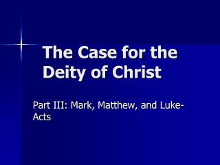 The Case for the Deity of Christ