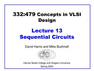 332:479  Concepts in VLSI Design Lecture 13  Sequential Circuits